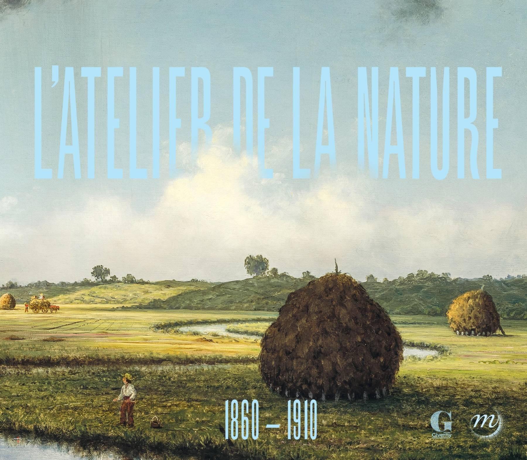 Catalogue de l'exposition L'Atelier de la nature, 1860-1910